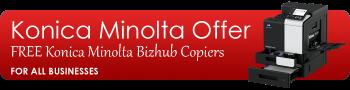 Konica Minolta Offer - free Konica Minolta Bizhub copiers